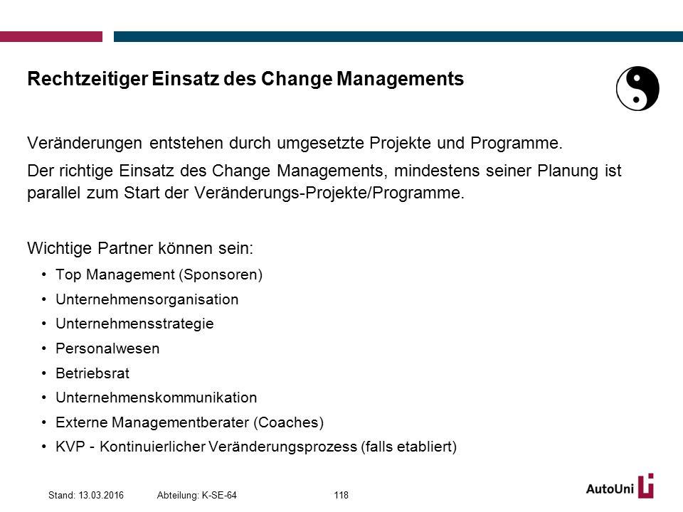 Rechtzeitiger Einsatz des Change Managements Veränderungen entstehen durch umgesetzte Projekte und Programme.
