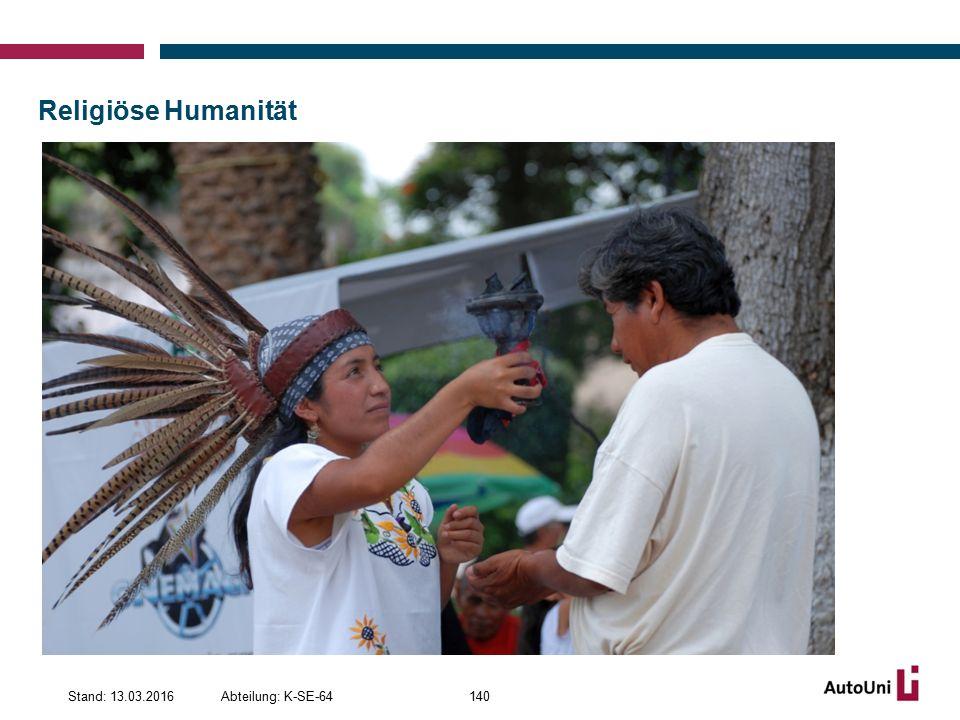 Religiöse Humanität Abteilung: K-SE-64Stand: 13.03.2016140