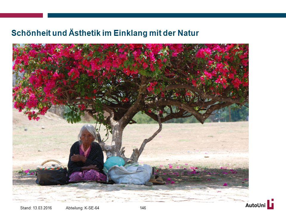Schönheit und Ästhetik im Einklang mit der Natur Abteilung: K-SE-64Stand: 13.03.2016146