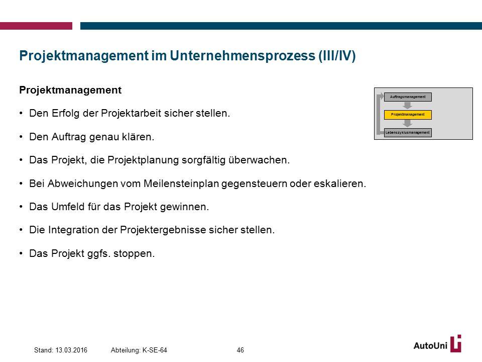 Projektmanagement im Unternehmensprozess (III/IV) Projektmanagement Den Erfolg der Projektarbeit sicher stellen.