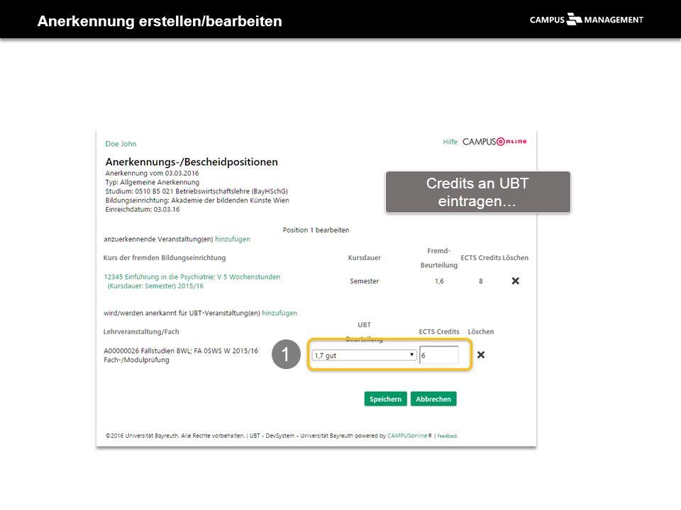 Anerkennung erstellen/bearbeiten 1 Credits an UBT eintragen…