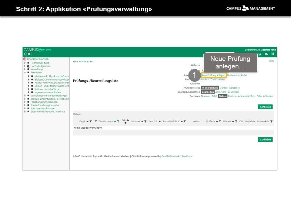 Schritt 2: Applikation «Prüfungsverwaltung» 1 Neue Prüfung anlegen…