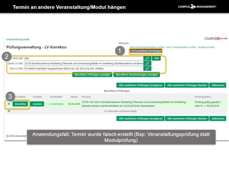 Termin an andere Veranstaltung/Modul hängen 2 1 3 Anwendungsfall: Termin wurde falsch erstellt (Bsp: Veranstaltungsprüfung statt Modulprüfung)