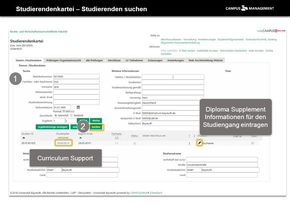 Studierendenkartei – Studierenden suchen 1 2 Curriculum Support Diploma Supplement Informationen für den Studiengang eintragen