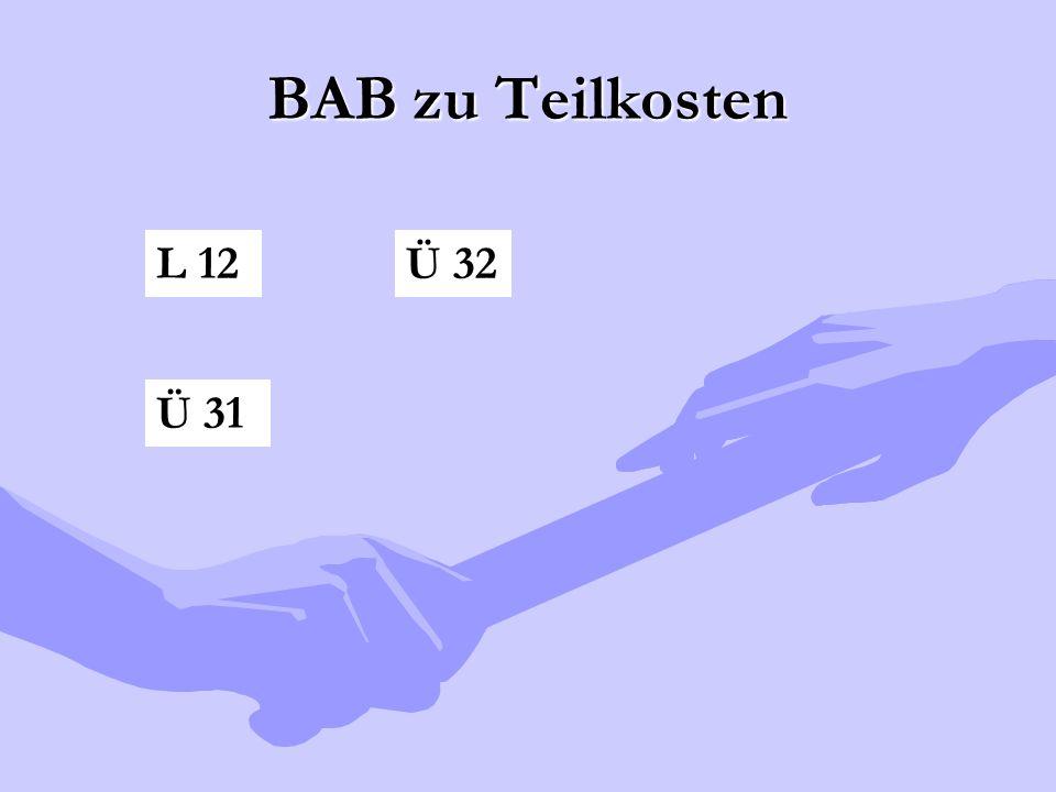 BAB zu Teilkosten L 12 Ü 31 Ü 32