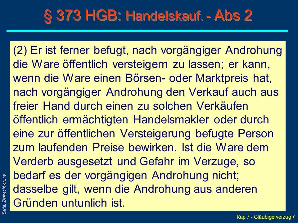 Kap 7 - Gläubigerverzug 8 Barta: Zivilrecht online § 373 HGB: Handelskauf.