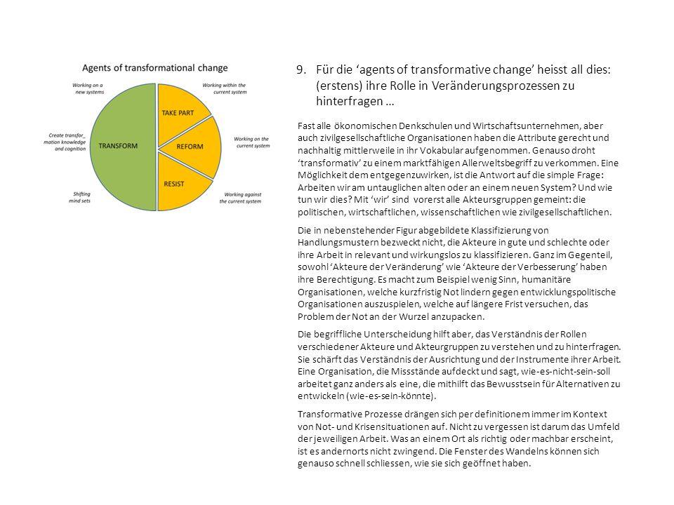 9. Für die 'agents of transformative change' heisst all dies: (erstens) ihre Rolle in Veränderungsprozessen zu hinterfragen … Fast alle ökonomischen D