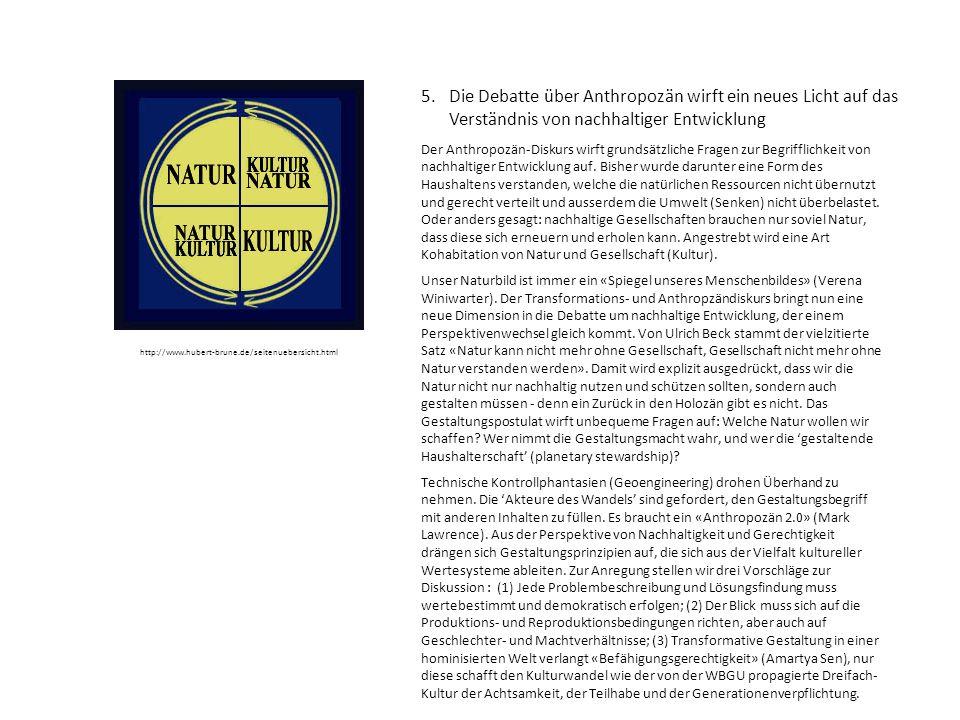 5. Die Debatte über Anthropozän wirft ein neues Licht auf das Verständnis von nachhaltiger Entwicklung Der Anthropozän-Diskurs wirft grundsätzliche Fr