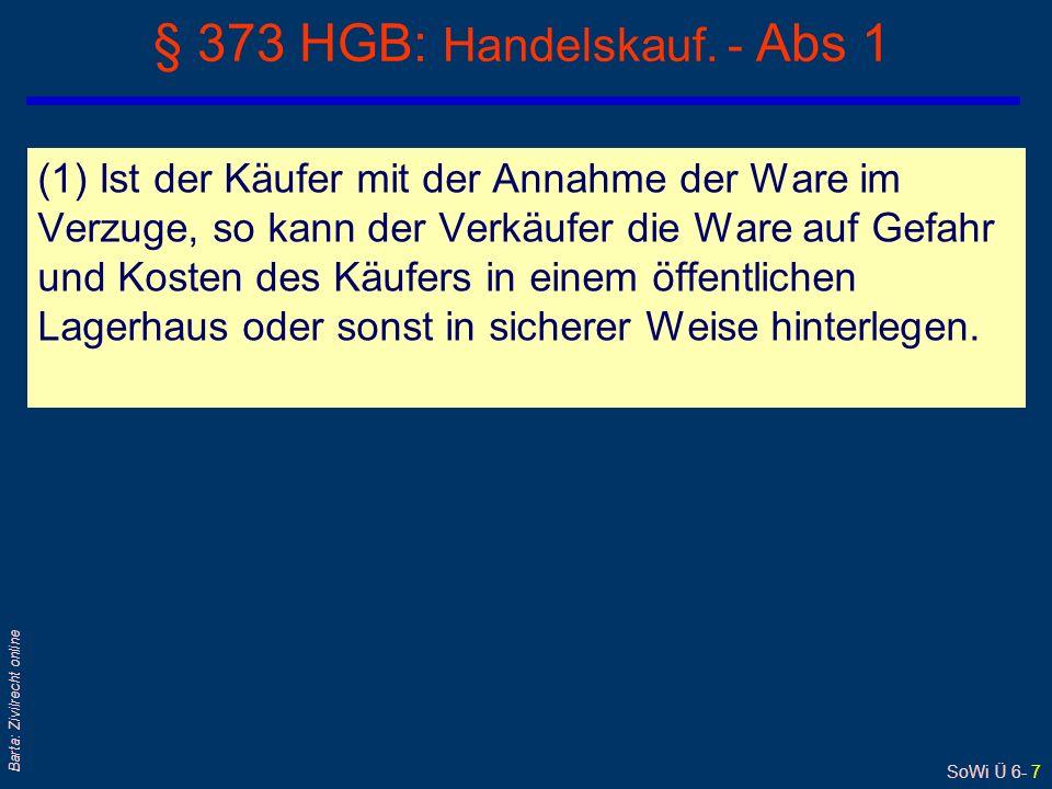 SoWi Ü 6- 7 Barta: Zivilrecht online § 373 HGB: Handelskauf.