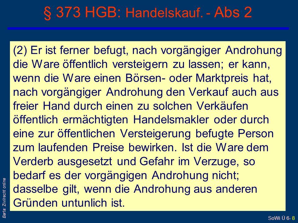 SoWi Ü 6- 8 Barta: Zivilrecht online § 373 HGB: Handelskauf.
