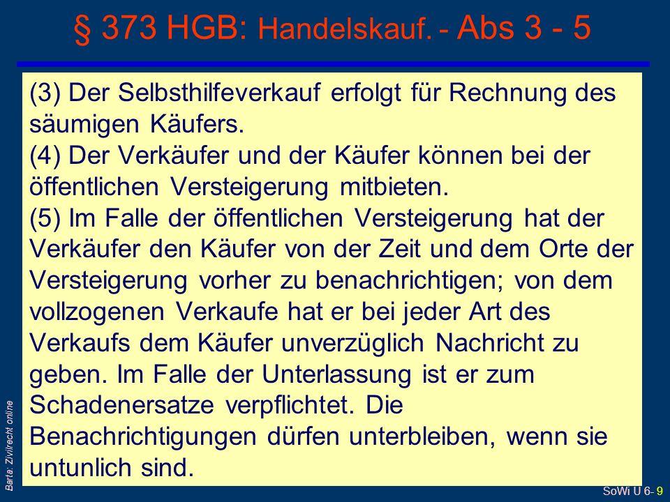 SoWi Ü 6- 9 Barta: Zivilrecht online § 373 HGB: Handelskauf.