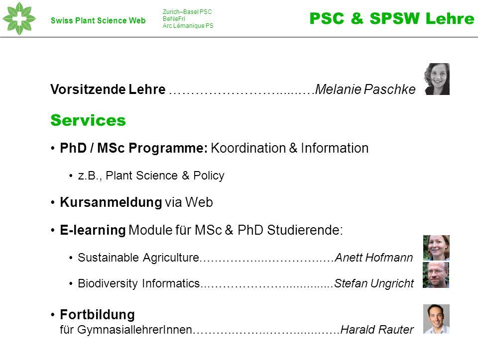 PhD Summer School: Diskussionen mit Experten………....…………Sandrine Gouinguené Industry Day: Arbeitsmöglichkeiten in der Industrie.… Natacha Gassmann Aubert Kurse der Technologieplattformen: Lehre/ Training in spezifischen Analysemethoden Technische Direktorin GDC………………………............Aria Minder Bioinformatiker GDC…………………..…………............Stefan Zoller Leiter CAS Neuchâtel..............................................Gaétan Glauser Leiter BMA Genf...................................................Markus Kaufmann Leiter BMA Lausanne..........................................Sylwester Mazurek SPSW Lehrveranstaltungen Swiss Plant Science Web Zurich–Basel PSC BeNeFri Arc Lémanique PS