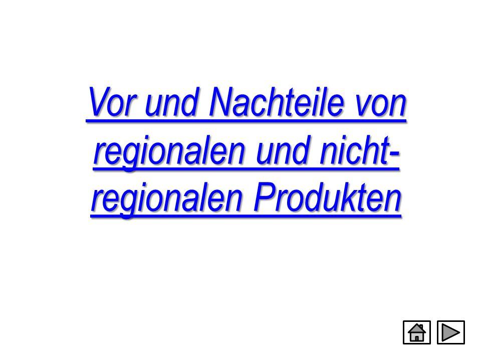 Vor und Nachteile von regionalen und nicht- regionalen Produkten Vor und Nachteile von regionalen und nicht- regionalen Produkten