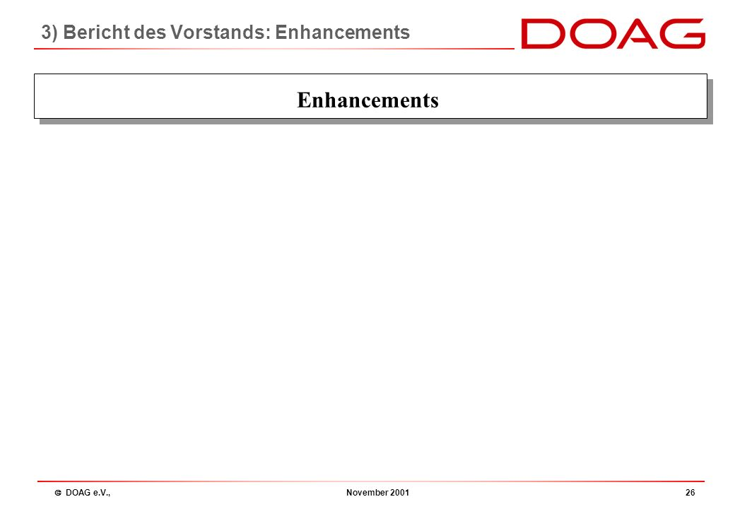  DOAG e.V., November 200125 Enhancements Dr.