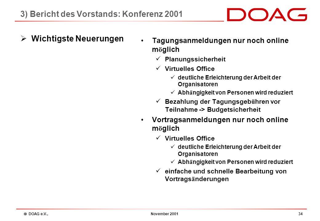  DOAG e.V., November 200133  Neues Konferenzzentrum : Congress Center Mannheim / Rosengarten Alle Räume geschlossen in einem Gebäude kurze Wege Paus