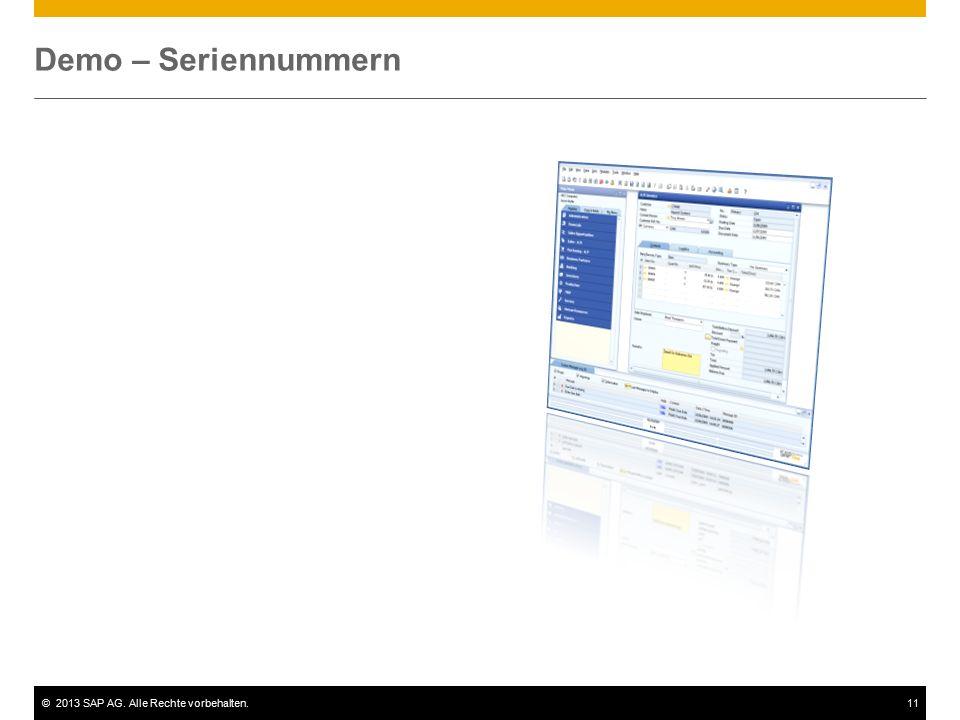 ©2013 SAP AG. Alle Rechte vorbehalten.11 Demo – Seriennummern