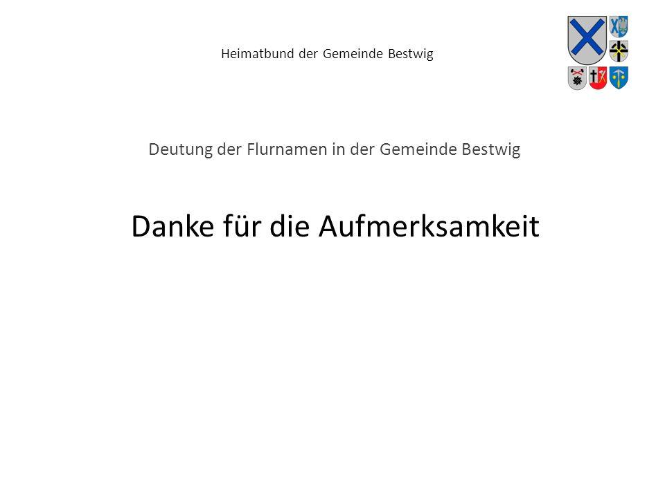 Heimatbund der Gemeinde Bestwig Deutung der Flurnamen in der Gemeinde Bestwig Danke für die Aufmerksamkeit