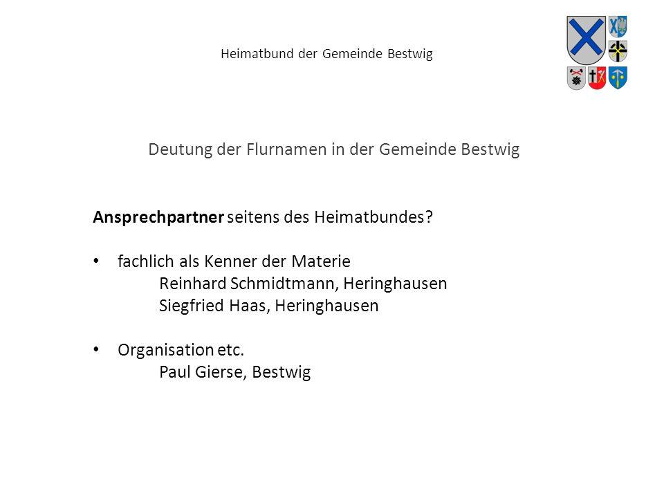 Heimatbund der Gemeinde Bestwig Deutung der Flurnamen in der Gemeinde Bestwig Ansprechpartner seitens des Heimatbundes.