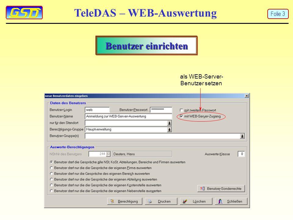 """TeleDAS – WEB-Auswertung Benutzerrechte vergeben Der Benutzer """"web darf keine Dienstgesprächs- und keine Privatgesprächs- Einzellisten erstellen Folie 4"""