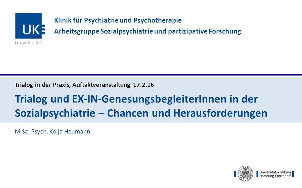 Trialog und EX-IN-GenesungsbegleiterInnen in der Sozialpsychiatrie – Chancen und Herausforderungen Trialog in der Praxis, Auftaktveranstaltung 17.2.16