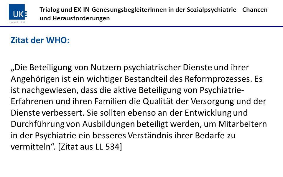 """Zitat der WHO: """"Die Beteiligung von Nutzern psychiatrischer Dienste und ihrer Angehörigen ist ein wichtiger Bestandteil des Reformprozesses. Es ist na"""