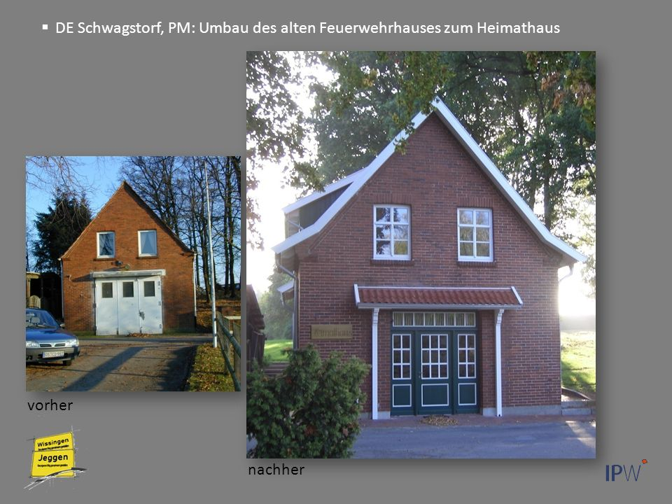  DE Schwagstorf, PM: Umbau des alten Feuerwehrhauses zum Heimathaus vorher nachher