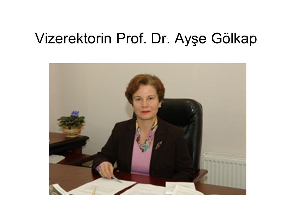 Vizerektorin Prof. Dr. Ayşe Gölkap