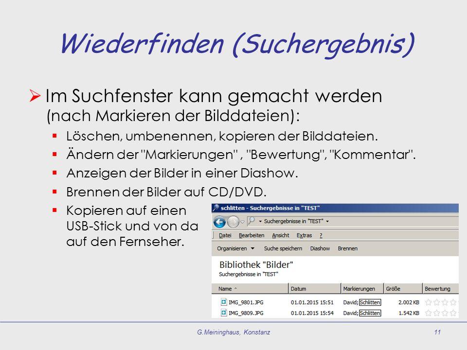 Wiederfinden (Suchergebnis)  Im Suchfenster kann gemacht werden (nach Markieren der Bilddateien):  Löschen, umbenennen, kopieren der Bilddateien. 