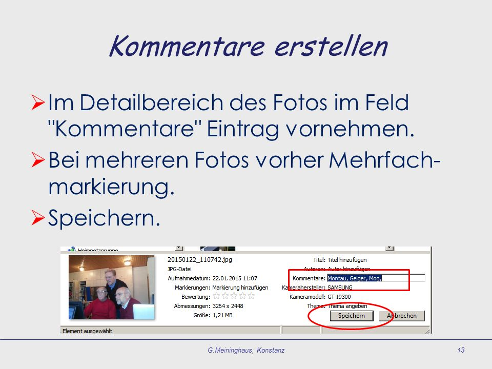 Kommentare erstellen  Im Detailbereich des Fotos im Feld Kommentare Eintrag vornehmen.