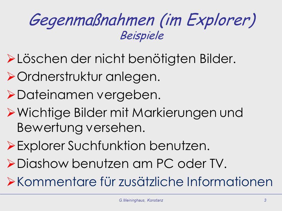 Gegenmaßnahmen (im Explorer) Beispiele  Löschen der nicht benötigten Bilder.  Ordnerstruktur anlegen.  Dateinamen vergeben.  Wichtige Bilder mit M