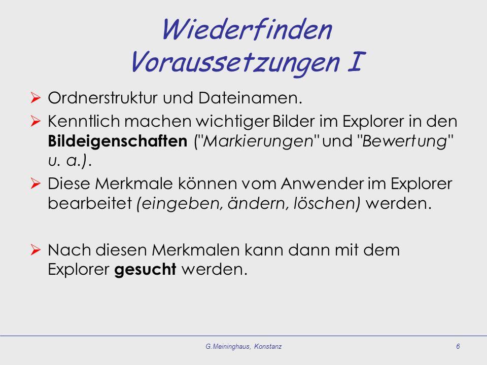 Wiederfinden Voraussetzungen I  Ordnerstruktur und Dateinamen.  Kenntlich machen wichtiger Bilder im Explorer in den Bildeigenschaften (