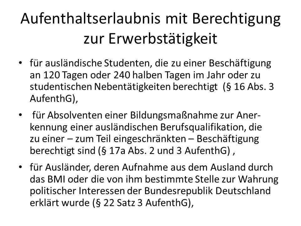 Aufenthaltserlaubnis mit Berechtigung zur Erwerbstätigkeit für ausländische Studenten, die zu einer Beschäftigung an 120 Tagen oder 240 halben Tagen i