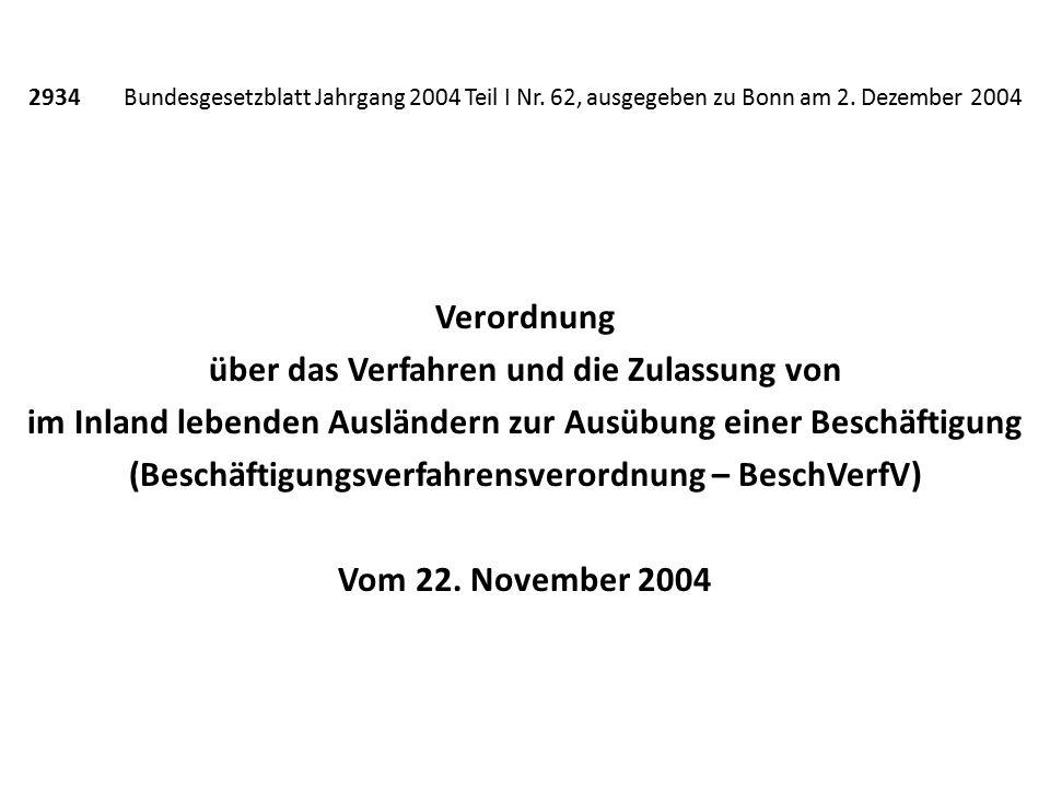 2934 Bundesgesetzblatt Jahrgang 2004 Teil I Nr. 62, ausgegeben zu Bonn am 2. Dezember 2004 Verordnung über das Verfahren und die Zulassung von im Inla