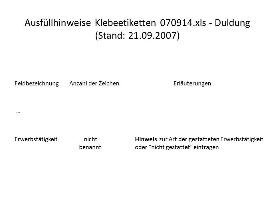 Ausfüllhinweise Klebeetiketten 070914.xls - Duldung (Stand: 21.09.2007) FeldbezeichnungAnzahl der Zeichen Erläuterungen … Erwerbstätigkeit nicht Hinwe