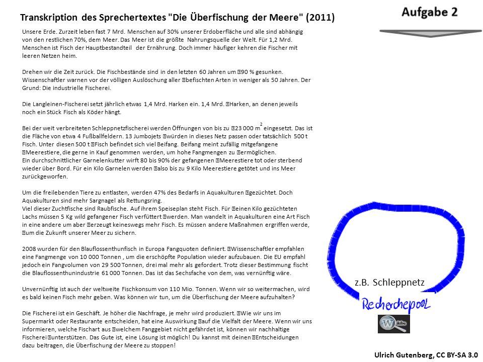 Ulrich Gutenberg, CC BY-SA 3.0 Transkription des Sprechertextes Die Überfischung der Meere (2011) Unsere Erde.