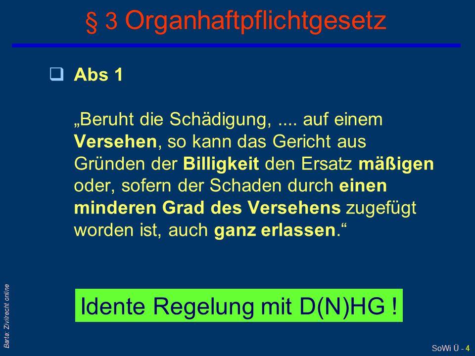 """SoWi Ü - 4 Barta: Zivilrecht online § 3 Organhaftpflichtgesetz qAbs 1 """"Beruht die Schädigung,.... auf einem Versehen, so kann das Gericht aus Gründen"""