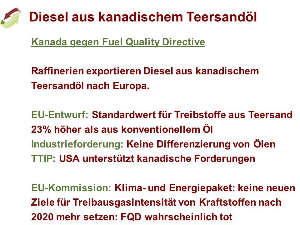 Diesel aus kanadischem Teersandöl Kanada gegen Fuel Quality Directive Raffinerien exportieren Diesel aus kanadischem Teersandöl nach Europa. EU-Entwur