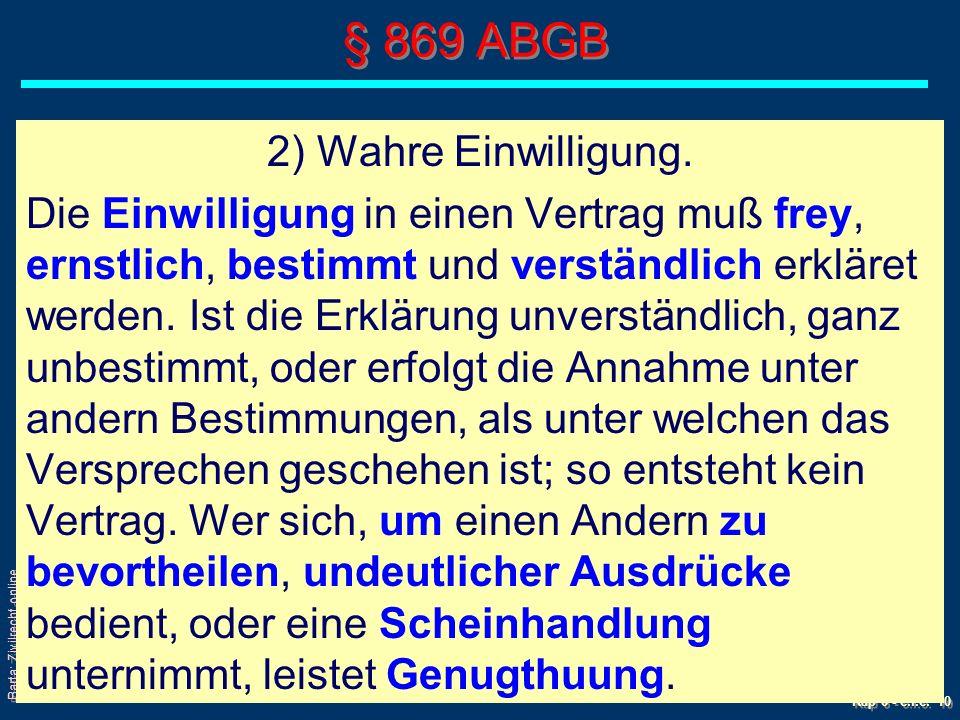 Barta: Zivilrecht online Kap 6 - c.i.c. 10 § 869 ABGB 2) Wahre Einwilligung.