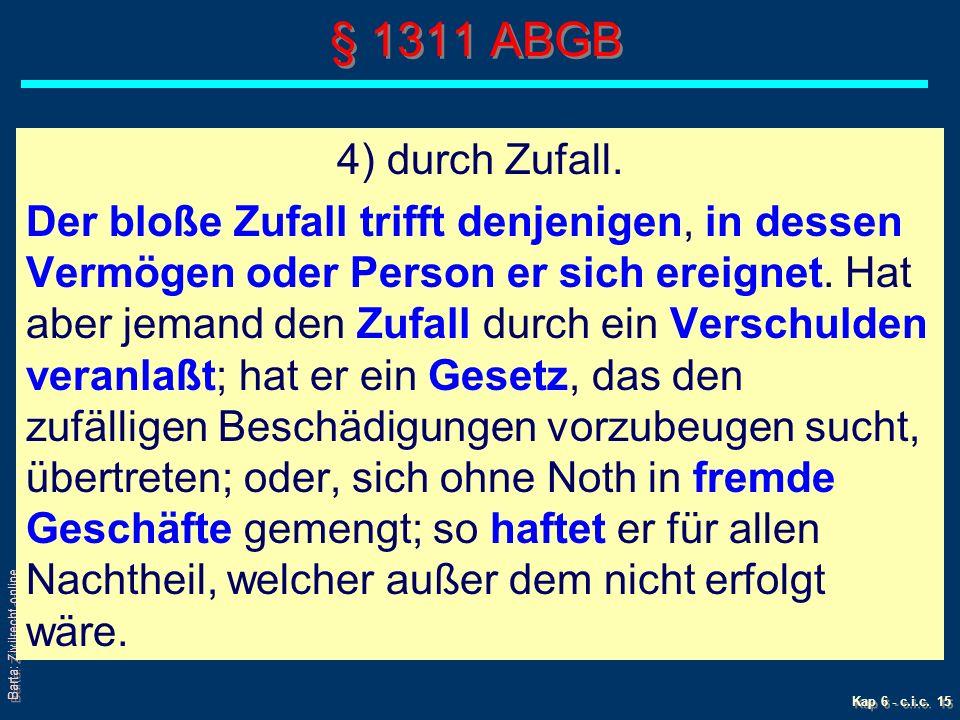 Barta: Zivilrecht online Kap 6 - c.i.c. 15 § 1311 ABGB 4) durch Zufall.