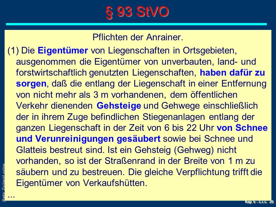Barta: Zivilrecht online Kap 6 - c.i.c.20 § 93 StVO Pflichten der Anrainer.