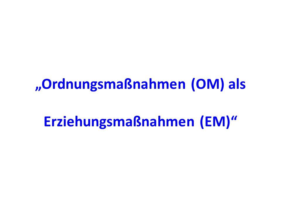 """""""Ordnungsmaßnahmen (OM) als Erziehungsmaßnahmen (EM)"""
