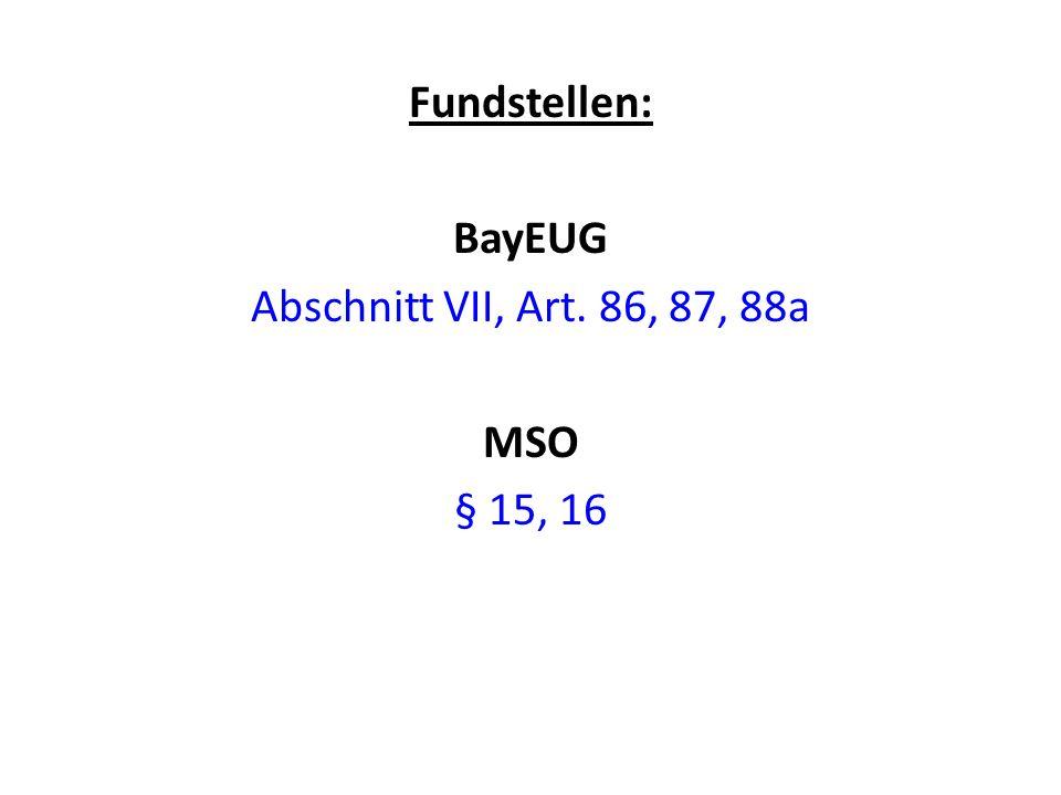 Fundstellen: BayEUG Abschnitt VII, Art. 86, 87, 88a MSO § 15, 16