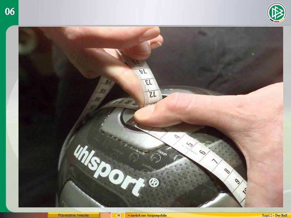 Regel 2 – Der Ball= zurück zur Ausgangsfolie Präsentation beenden