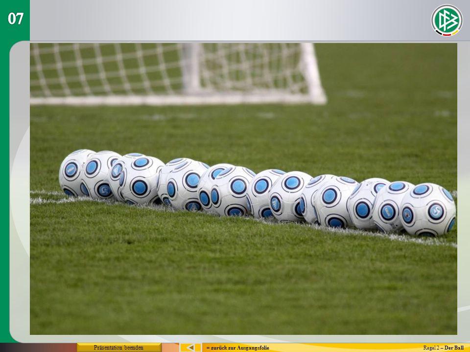 = zurück zur Ausgangsfolie Regel 2 – Der Ball Präsentation beenden
