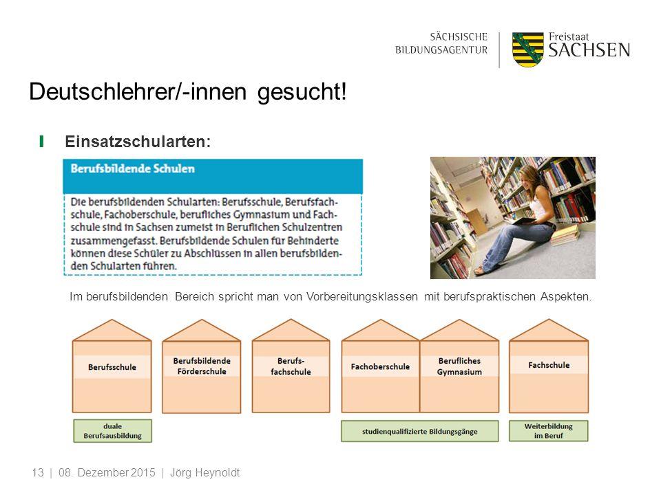 ❙ Einsatzschularten: | 08. Dezember 2015 | Jörg Heynoldt13 Deutschlehrer/-innen gesucht.