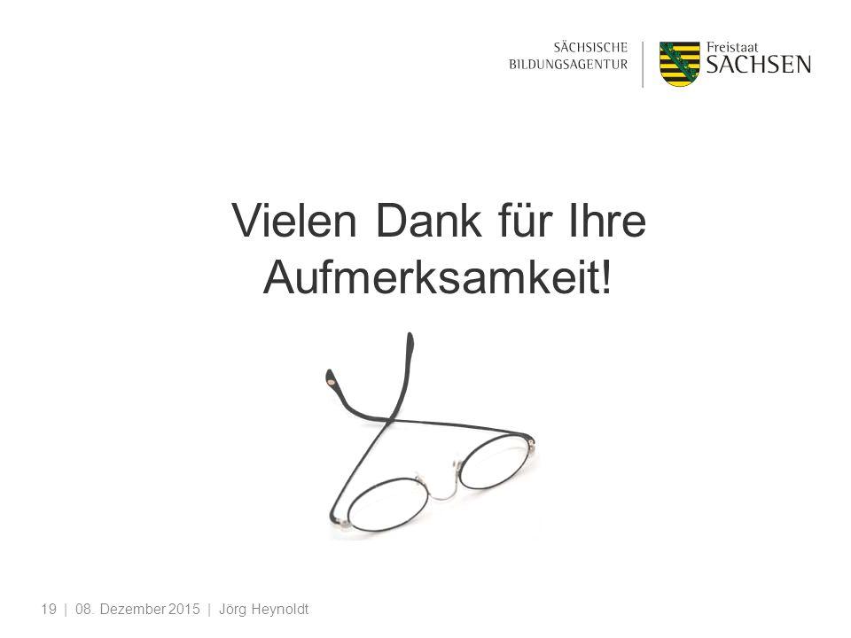 | 08. Dezember 2015 | Jörg Heynoldt19 Vielen Dank für Ihre Aufmerksamkeit!