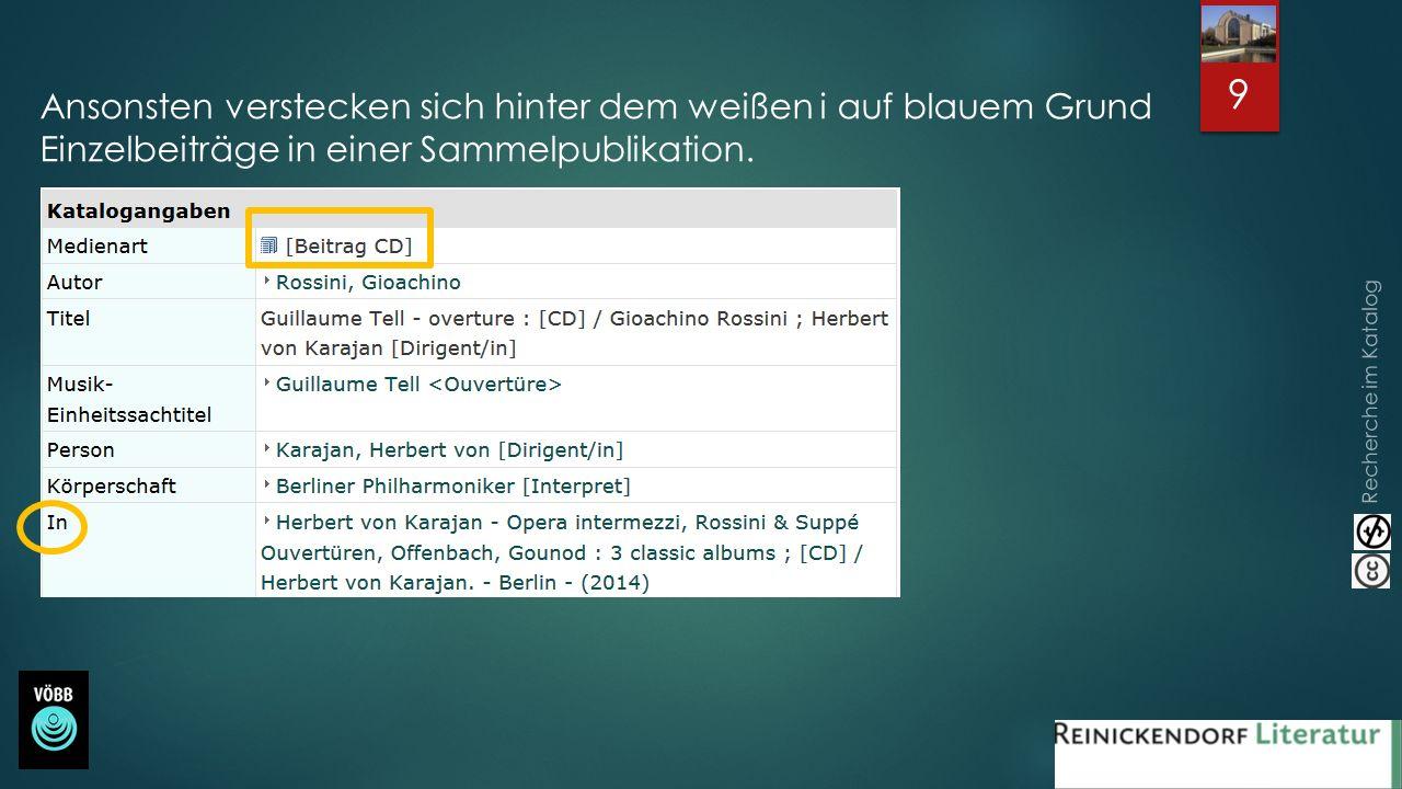 Recherche im Katalog 9 Ansonsten verstecken sich hinter dem weißen i auf blauem Grund Einzelbeiträge in einer Sammelpublikation.