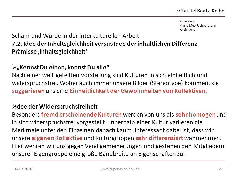 :Christel Baatz-Kolbe Supervision Marte Meo Fachberatung Fortbildung www.supervision-cbk.de 14.03.201627 Scham und Würde in der interkulturellen Arbei