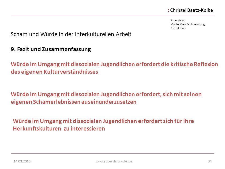 :Christel Baatz-Kolbe Supervision Marte Meo Fachberatung Fortbildung www.supervision-cbk.de 14.03.201634 Scham und Würde in der interkulturellen Arbei
