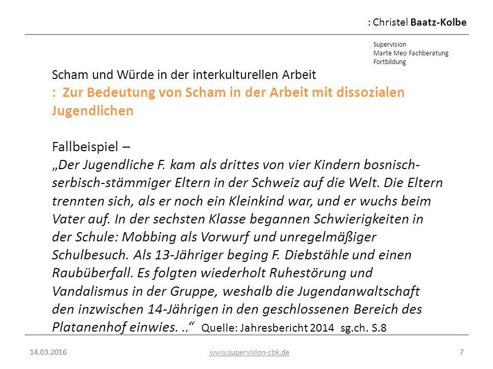 :Christel Baatz-Kolbe Supervision Marte Meo Fachberatung Fortbildung www.supervision-cbk.de 14.03.201638 Scham und Würde in der interkulturellen transkulturellen Arbeit Ich danke für Ihre Aufmerksamkeit.